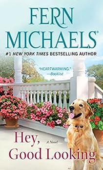 Hey, Good Looking: A Novel by [Fern Michaels]