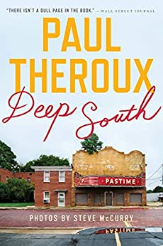 Deep South: Four Seasons on Back Roads by [Paul Theroux, Steve McCurry]