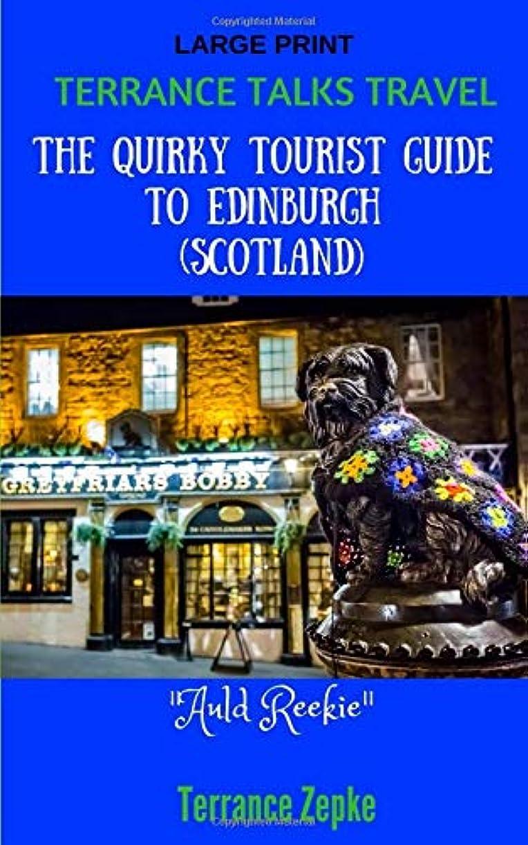 施設皮日付Terrance Talks Travel: The Quirky Tourist Guide to Edinburgh, Scotland (LARGE PRINT)