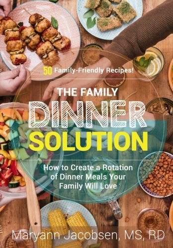 Image OfThe Family Dinner Solution: How To Create A Rotation Of Dinners Your Family Will Love