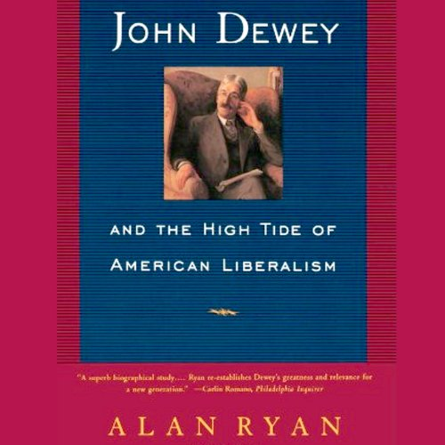 John Dewey & the High Tide of American Liberalism cover art