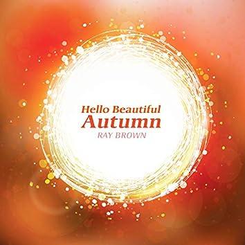 Hello Beautiful Autumn