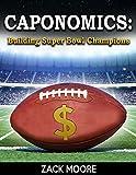Caponomics: Building Super Bowl Champions (English Edition)