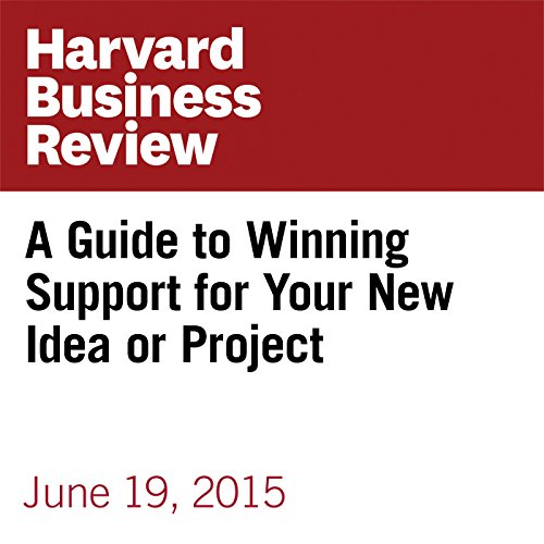 A Guide to Winning Support for Your New Idea or Project copertina