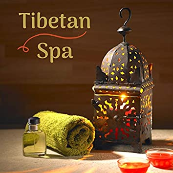 Tibetan Spa: Relaxing Background Music for Massage, Wellness Centers, Temples, Sleep, Meditation