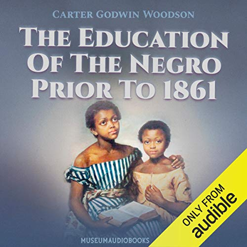 The Education of the Negro Prior to 1861 cover art