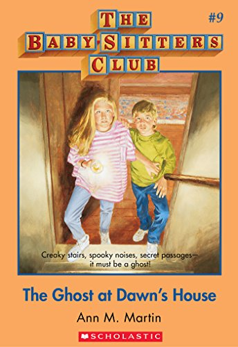 Download The Baby-Sitters Club #9: The Ghost at Dawn's House (Baby-sitters Club (1986-1999)) (English Edition) B00A858BG2