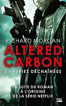 Carbone modifié : Furies déchaînées: Altered Carbon, T3 par [Richard Morgan, Cédric Perdereau]