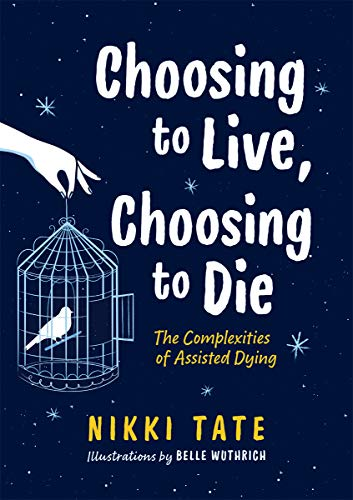 Compare Textbook Prices for Choosing to Live, Choosing to Die: The Complexities of Assisted Dying Orca Issues, 3  ISBN 9781459818897 by Tate, Nikki,Wuthrich, Belle
