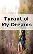 Tyrant of My Dreams (Spanish Edition)