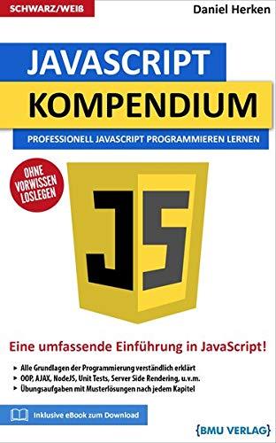 JavaScript Kompendium: Professionell JavaScript Programmieren lernen