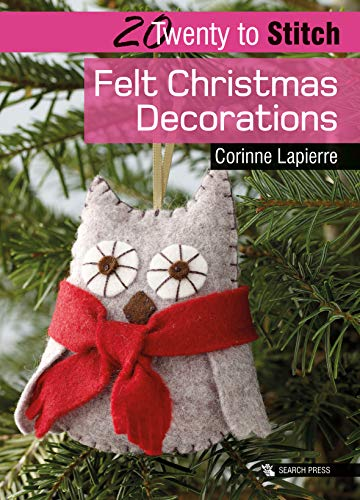 20 to Stitch: Felt Christmas Decorations (Twenty to Make)