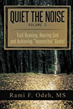 Quiet The Noise: Trail Running, Hearing God and Achieving