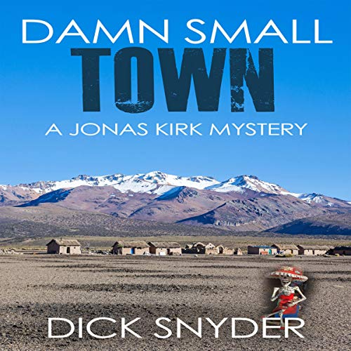 A Damn Small Town     Jonas Kirk Mysteries, Book 14              By:                                                                                                                                 Dick Snyder                               Narrated by:                                                                                                                                 Jeff Lemucchi                      Length: 45 mins     1 rating     Overall 4.0