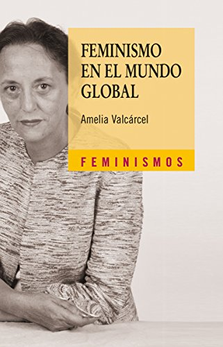 Feminismo en el mundo global (Feminismos) eBook: Valcárcel, Amelia ...