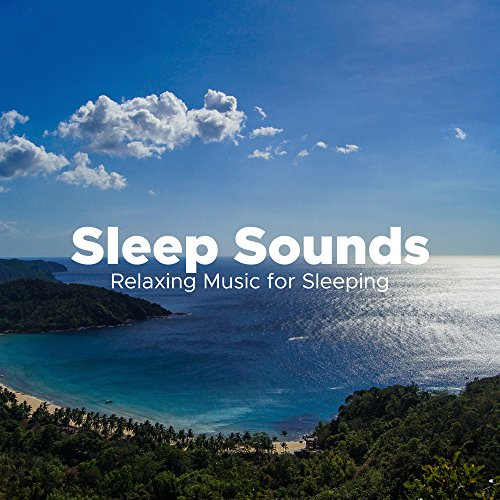 Sleep Sounds: Relaxing Music for Sleeping