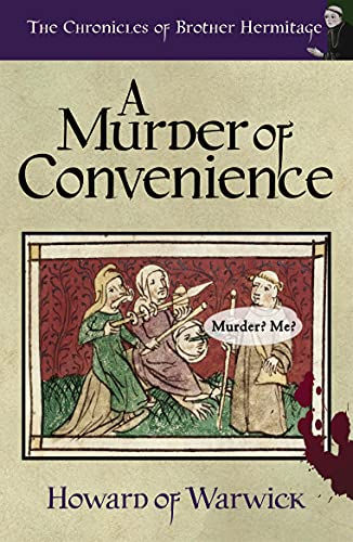 A Murder of Convenience (The Chronicles of Brother Hermitage Book 22) by [Howard of Warwick]