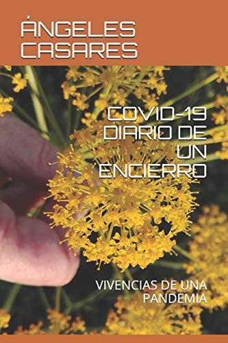 COVID-19 DIARIO DE UN ENCIERRO: VIVENCIAS DE UNA PANDEMIA