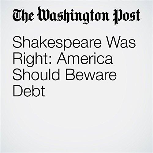 Shakespeare Was Right: America Should Beware Debt audiobook cover art