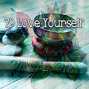 79 Love Yourself