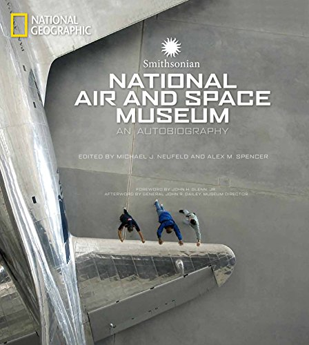 Compare Textbook Prices for Smithsonian National Air and Space Museum: An Autobiography  ISBN 9781426206535 by Neufeld, Michael J.,Spencer, Alex M.,Dailey, John,Glenn, John