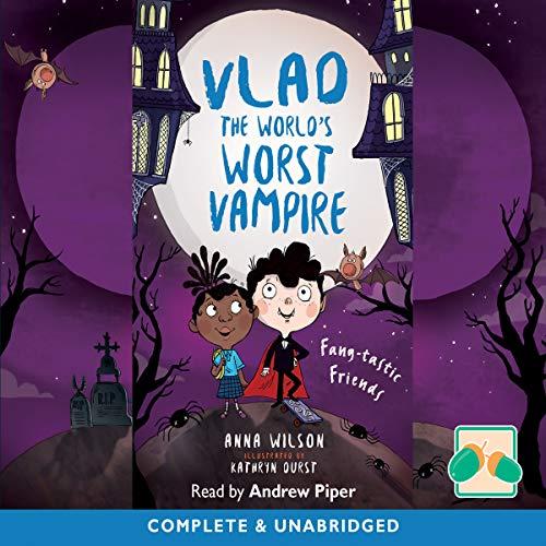 Vlad the World's Worst Vampire: Fang-tastic Friends audiobook cover art