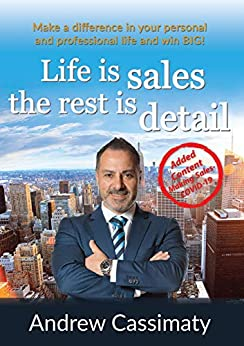 Life is Sales The Rest Is Detail by [Andrew Cassimaty]