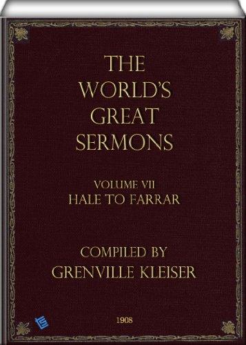 The World's Great Sermons (Volume 7: Hale to Farrar) (English Edition)