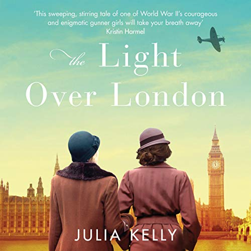 The Light over London                   By:                                                                                                                                 Julia Kelly                               Narrated by:                                                                                                                                 Lucy Brownhill                      Length: 9 hrs and 50 mins     1 rating     Overall 5.0