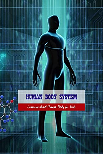 Human Body System: Learning about Human Body for Kids: Teaching Kids about Human Body System (English Edition)