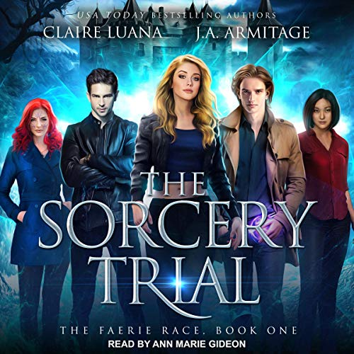 The Sorcery Trial Audiobook By J.A. Armitage,                                                                                        Claire Luana cover art