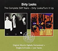 The Complete Stiff Years - Dirty Looks / Turn It Up by Dirty Looks (Pop) (2007-02-13)
