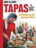 Tapas Rezepte für eine reich gedeckte Tafel: 120 Rezepte aus der spanischen Küche. Snacks, Fingerfood, spanische Antipasti, kleine und größere Gerichte für den perfekten Abend. So schmeckt Spanien!