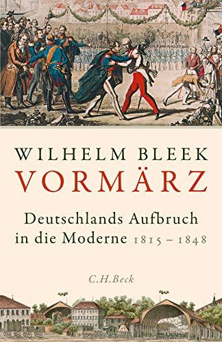 Vormärz: Deutschlands Aufbruch in die Moderne