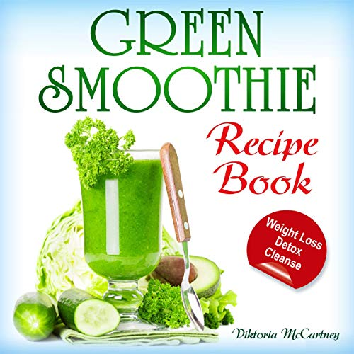 Green Smoothie Recipe Book audiobook cover art