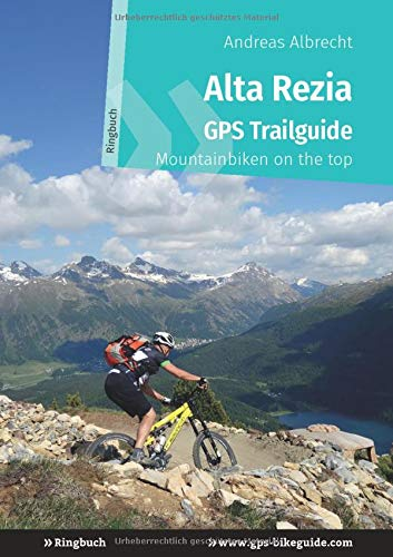 Alta Rezia GPS Trailguide: Mountainbiken on the top - Ringbuch