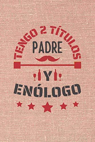 TENGO 2 TÍTULOS PADRE Y ENÓLOGO: CUADERNO DE NOTAS. CUADERNO DE APUNTES, DIARIO O AGENDA. REGALO ORIGINAL Y CREATIVO PARA EL DÍA DEL PADRE.
