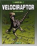 Vélociraptor - Le voleur rapide