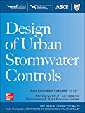 Design of Urban Stormwater Controls, MOP 23: MOP 23 (Water Resources and Environmental Engineering Series)