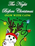 The Night Before Christmas (NOW WITH CATS)