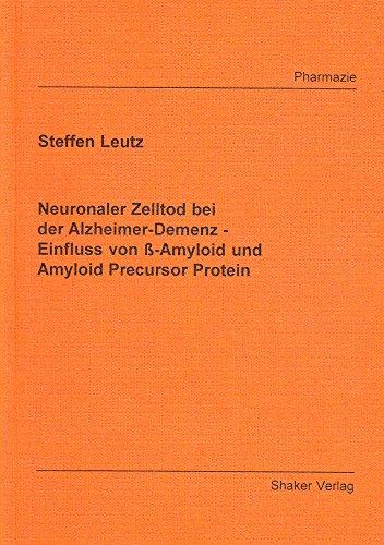 Neuronaler Zelltod bei der Alzheimer-Demenz - Einfluß von ß-Amyloid und Amyloid Precursor Protein