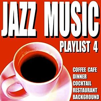 Jazz Music Playlist 4 (Coffee Cafe Dinner Cocktail Restaurant Background)