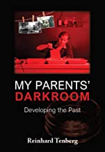 My Parent's Darkroom: DEVELOPING THE PAST (English Edition)