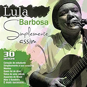 Simplesmente Lula Barbosa -  30 Anos