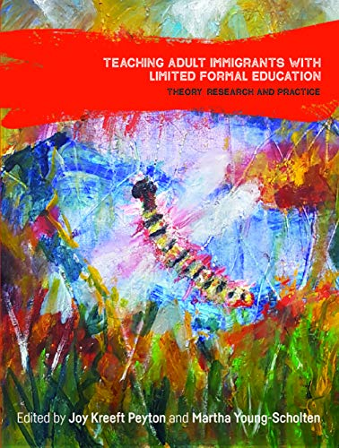 Compare Textbook Prices for Teaching Adult Immigrants with Limited Formal Education: Theory, Research and Practice Language, Mobility and Institutions  ISBN 9781788926997 by Peyton, Joy Kreeft,Young-Scholten, Martha
