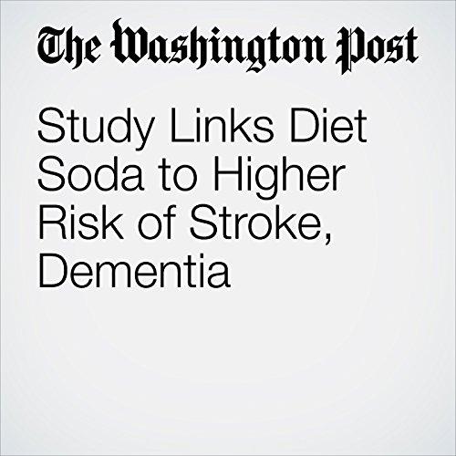 Study Links Diet Soda to Higher Risk of Stroke, Dementia copertina