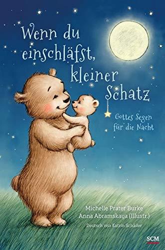 Wenn du einschläfst, kleiner Schatz: Gottes Segen für die Nacht (Bilderbücher für 3- bis 6-Jährige)