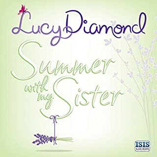 Summer With My Sister                   By:                                                                                                                                 Lucy Diamond                               Narrated by:                                                                                                                                 Kate Rawson                      Length: 11 hrs and 30 mins     228 ratings     Overall 4.4