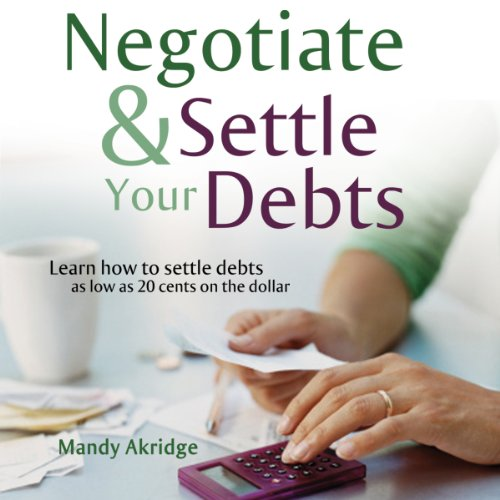 Negotiate and Settle Your Debts cover art