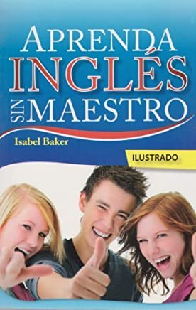 Aprenda ingles sin maestro (Spanish Edition) by Isabel Baker (2013-05-01)